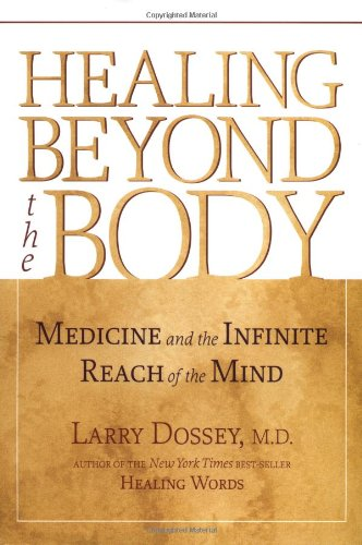 9781570628603: Healing Beyond the Body: Medicine and the Infinite Reach of the Mind