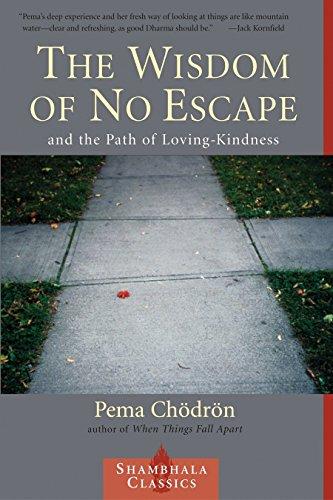 9781570628726: The Wisdom of No Escape: And the Path of Loving Kindness (Shambhala Classics)