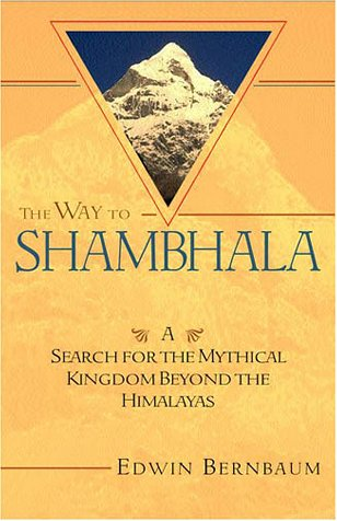 9781570628740: The Way to Shambhala: A Search for the Mythical Kingdom Beyond the Himalayas