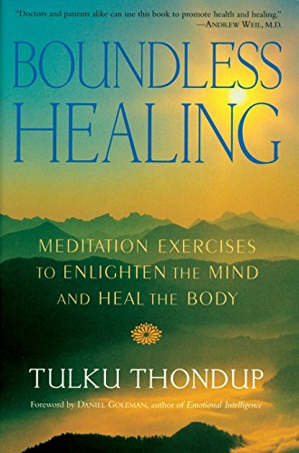 Boundless Healing: Meditation Exercises to Enlighten the Mind and Heal the Body: Tulku Thondup