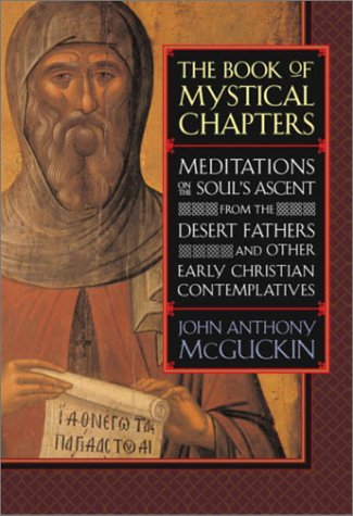 9781570629006: The Book of Mystical Chapters: Meditations on the Soul's Ascent from the Desert Fathers and Other Early Christian Contemplatives