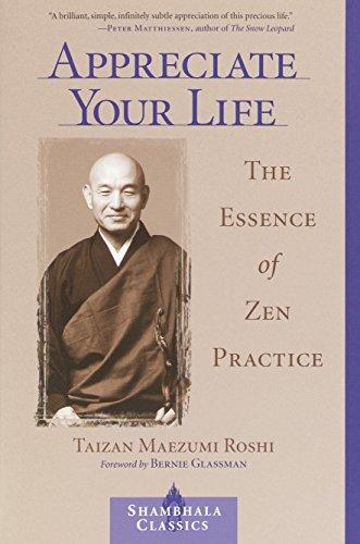9781570629167: Appreciate Your Life: The Essence of Zen Practice (Shambhala Classics)