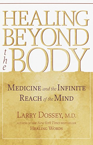 9781570629235: Healing Beyond the Body: Medicine and the Infinite Reach of the Mind