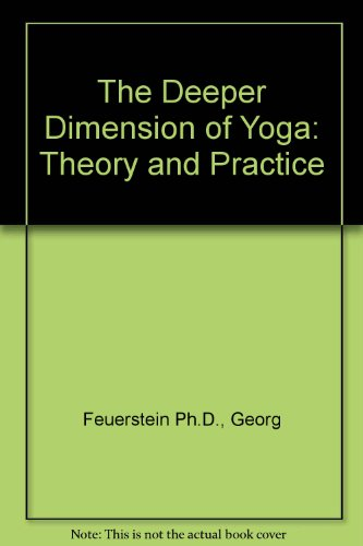 the deeper dimension of yoga theory and practice