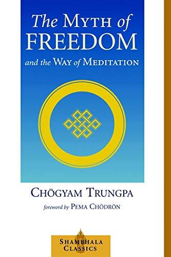 9781570629334: The Myth of Freedom and the Way of Meditation (Shambala Classics)