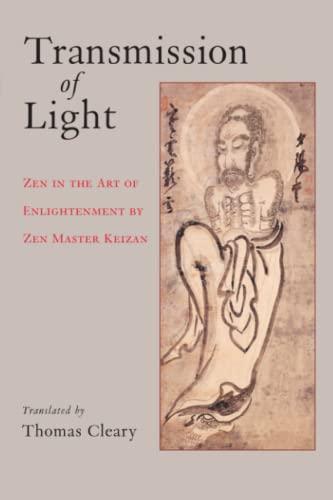 9781570629495: Transmission of Light: Zen in the Art of Enlightenment by Zen Master Keizan