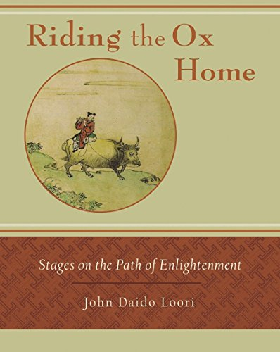 Riding the Ox Home: Stages on the Path of Enlightenment (157062951X) by Loori, John Daido