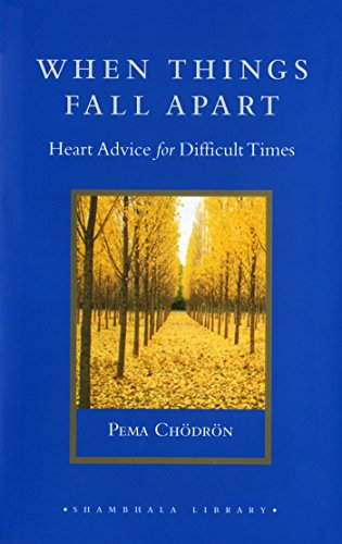 9781570629693: When Things Fall Apart: Heart Advice for Difficult Times (Shambhala Library)