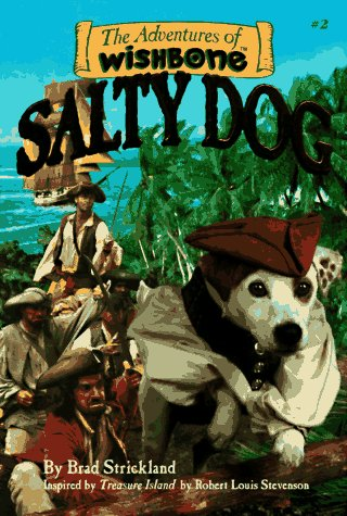 Salty Dog (Adventures of Wishbone #2): Strickland, Brad; Stevenson,