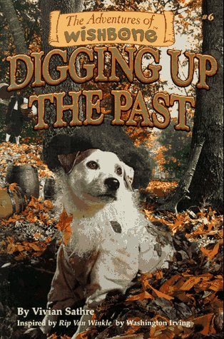 Digging Up the Past (The Adventures of: Sathre, Vivian; Irving,