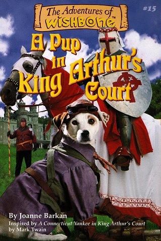 A Pup in King Arthur's Court (Adventures: Barkan, Joanne