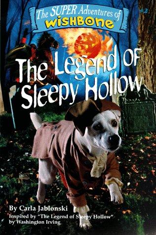 The Legend of Sleepy Hollow (Super Adventures of Wishbone): Irving, Washington, Duffield, Rick, ...