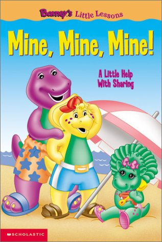 Barney's Little Lessons: Mine, Mine, Mine! (1570647275) by Sheryl Berk