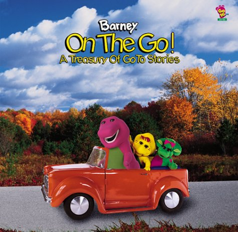9781570647321: Barney on the Go!: A Treasury of Go to Stories (Go to ... Series)
