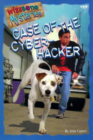 9781570647734: Case of the Cyber-Hacker (Wishbone Mysteries No. 19)