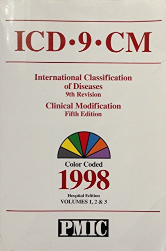 Icd-9-Cm, 1998: International Classification of Diseases, 9th Revision : Clinical Modification, Fifth Edition : Color Coded : 3 Vols in 1 (1570661219) by Practice Management Information Corp