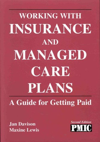9781570661310: Working With Insurance and Managed Care Plans: A Guide for Getting Paid (2nd ed -  ME 125)