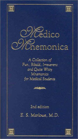 9781570661860: Medico Mnemonica: A Collection of Fun, Ribald, Irreverent and Quite Witty Mnemonics for Medical Students