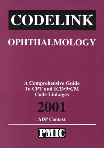 9781570662027: Codelink: Ophthalmology, a Comprehensive Guide to CPT and ICD-9-CM Code Linkages, 2001