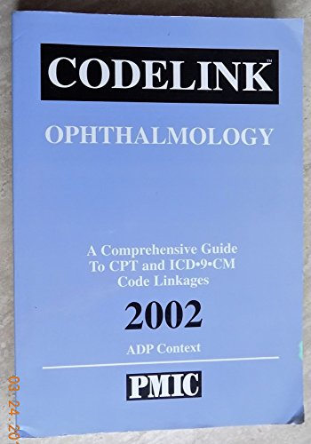 9781570662409: Codelink: Ophthalmology, A Comprehensive Guide to CPT and ICD-9-CM Code Linkages, 2002