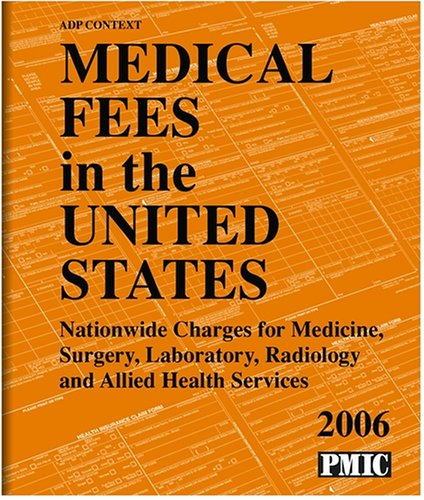 Medical Fees in the United States 2006 (Allied Health, Medical Records, Coding & Reimbursement)...