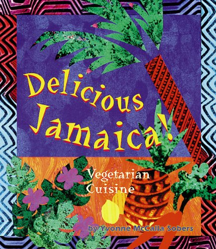 9781570670213: Delicious Jamaica: Vegetarian Cuisine (Healthy World Cuisine)