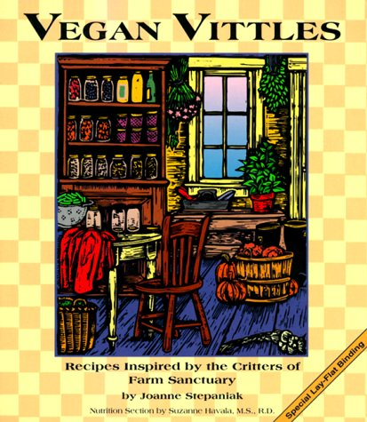 Vegan Vittles: Recipes Inspired by the Critters of Farm Sanctuary (1570670250) by Stepaniak, Joanne; Havala, Suzanne