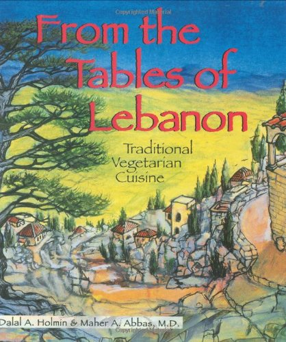 9781570670404: From the Tables of Lebanon: Traditional Vegetarian Cuisine (Healthy World Cuisine)