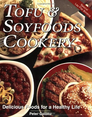 9781570670503: Tofu and Soyfoods Cookery: Delicious Foods for a Healthy Life