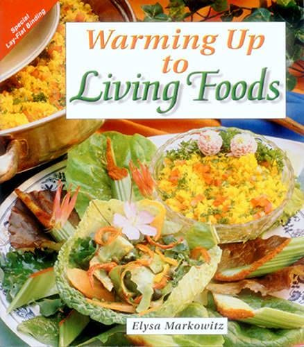 9781570670657: Warming Up to Living Foods