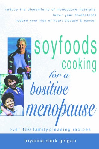 9781570670763: Soyfoods Cooking for a Positive Menopause