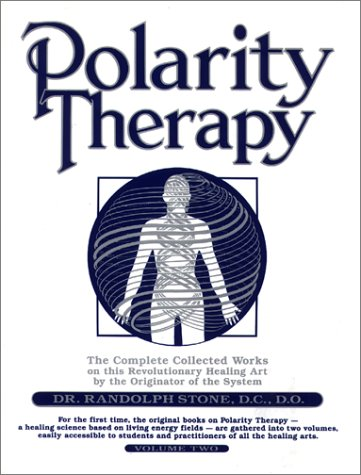 Polarity Therapy - Volume II: Stone, Randolph
