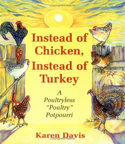 "Instead of Chicken, Instead of Turkey: A Poultryless "" Poultry "" Potpourri: Davis Ph. D.,..."