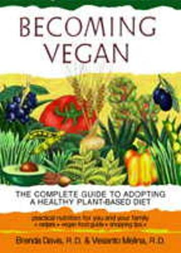 9781570671036: Becoming Vegan: The Complete Guide to Adopting a Healthy Plant-based Diet