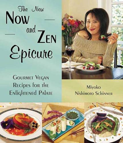 9781570671142: The New Now and Zen Epicure: Gourmet Vegan Recipes for the Enlightened Palate: Gourmet Cuisine for the Enlightened Palate
