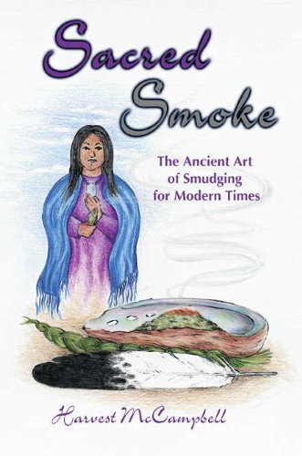 9781570671173: Sacred Smoke: The Ancient Art of Smudging for Modern Times