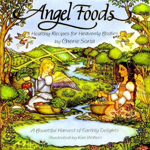 9781570671562: Angel Foods: Healthy Recipes for Heavenly Bodies