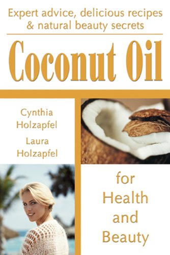 9781570671586: Coconut Oil: For Health and Beauty