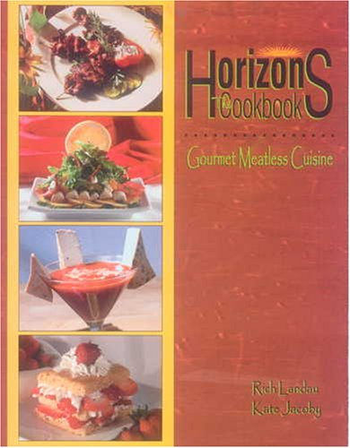 Horizons: The Cookbook: Gourmet Meatless Cuisine (1570671796) by Rich Landau