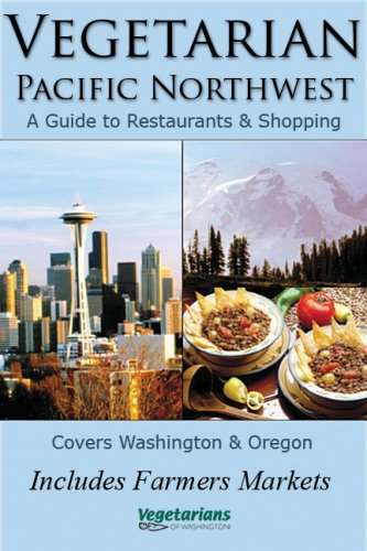 Vegetarian Pacific Northwest: Vegetarians of Washington