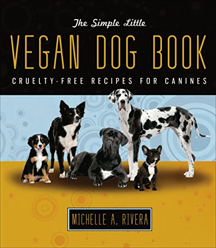 9781570672439: The Simple Little Vegan Dog Book: Cruelty-Free Recipes for Canines