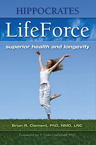 9781570672491: Hippocrates LifeForce: Superior Health and Longevity