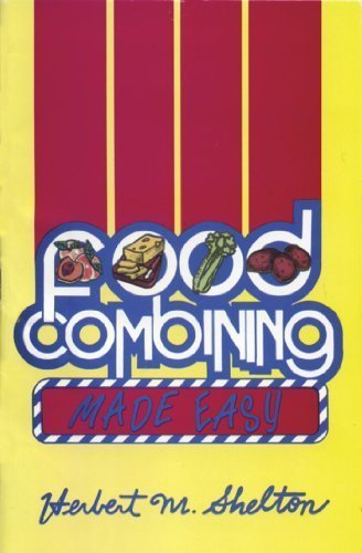 Food Combining Made Easy: Herbert M. Shelton