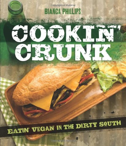 9781570672682: Cookin' Crunk: Eating Vegan in the Dirty South
