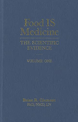 9781570672743: Food Is Medicine: The Scientific Evidence - Volume One