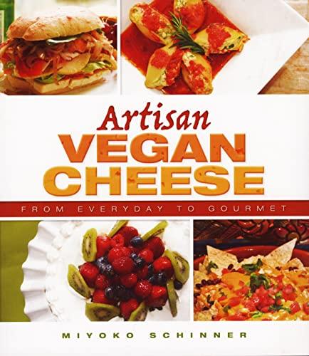 Artisan Vegan Cheese: Schinner, Miyoko