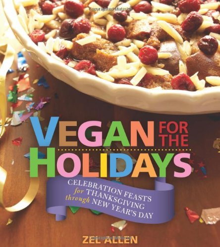 9781570672842: Vegan for the Holidays: Celebration Feasts for Thanksgiving Through New Year's Day