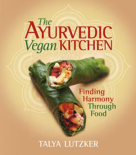 9781570672866: The Ayurvedic Vegan Kitchen: Finding Harmony Through Food