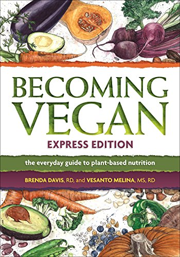 9781570672958: Becoming Vegan, Express Edition: The Everyday Guide to Plant-based Nutrition