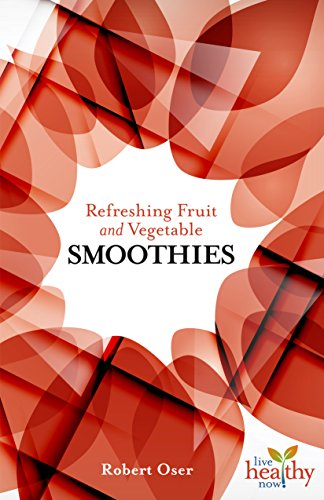 9781570673153: Refreshing Fruit and Vegetable Smoothies (Live Healthy Now)